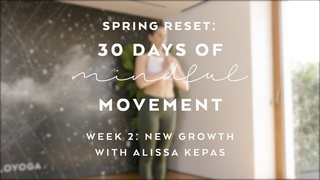 Day 13: Peaceful Warrior Flow with Alissa Kepas - Spring Reset: 30 Days of Mindful Movement