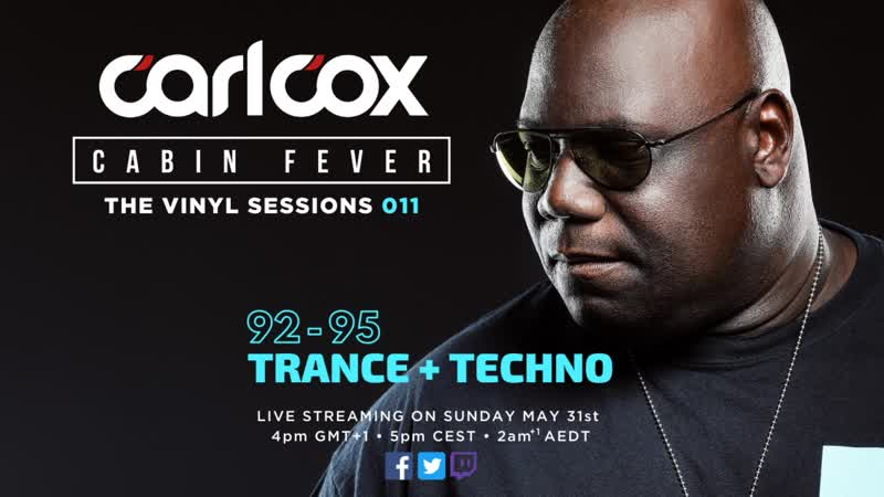Carl Cox Live @ Cabin Fever Episode 11 31 05 2020 Trance Techno