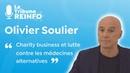 Olivier Soulier Charity business, lutte contre médecines alternatives La Tribune REINFO 26/01/21