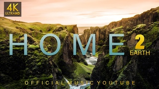 HOME 2 EARTH 2020 (4K UltraHD) Official Music YouTube
