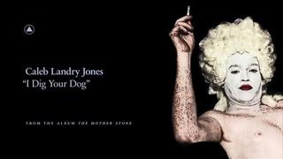 Caleb Landry Jones - I Dig Your Dog (Official Audio)