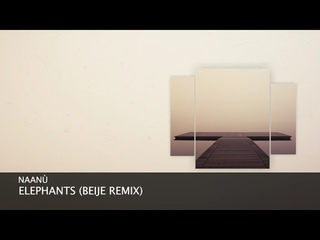 Naanu - Elephants (Beije Remix) (Short Edit) [Melodic House & Techno]