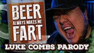 Beer Always Makes Me Fart - Luke Combs parody by John Mondelli